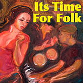 Its Time For Folk von Various Artists