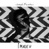 I Made U by Joseph Feinstein