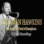 Coleman Hawkins: The Body and Soul of Saxophone - 1939/40 Recordigs (Jazz Essential) by Various Artists