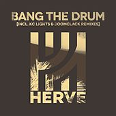 Bang the Drum (Remixes) by Hervé