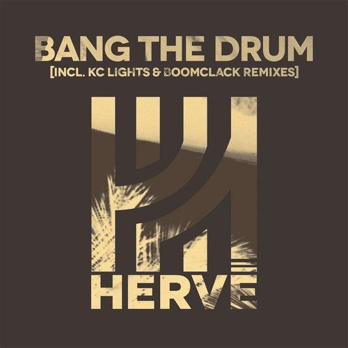 Bang the Drum (Remixes) by Hervé