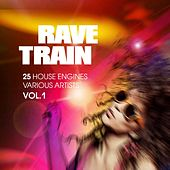 Rave Train, Vol. 1 (25 House Engines) by Various Artists