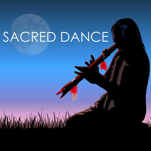 Sacred Dance - Native American Flute and Drums Music for Tribal Shamanic Drumming Meditations by Native American Flute