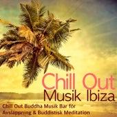 Chill Out Musik Ibiza - Chill Out Buddha Musik Bar för Avslappning & Buddistisk Meditation by Lounge Safari Buddha Chillout do Mar Café