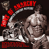 Sons of Anarchy - The Complete Fantasy Playlist by Various Artists