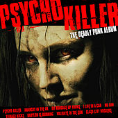 Psycho Killer - The Deadly Punk Album by Various Artists