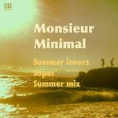 Summer Lovers (Super Summer Mix) by Monsieur Minimal (Μεσιέ Μινιμάλ)