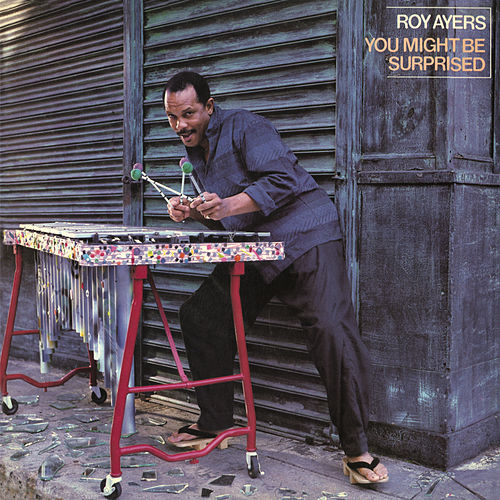 You Might Be Surprised (Bonus Tracks) by Roy Ayers