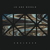 Coalesce by Lo and Behold