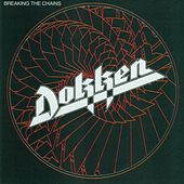 Breaking The Chains by Dokken