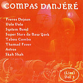 Compas Danjéré, Vol. 2 by Various Artists