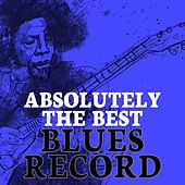Absolutely The Best Blues Record by Various Artists