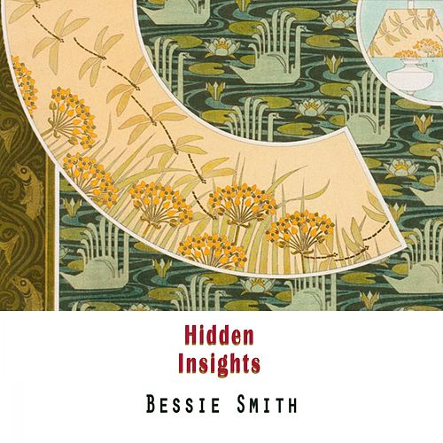 Hidden Insights von Bessie Smith
