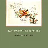Living For The Moment von Ferrante and Teicher