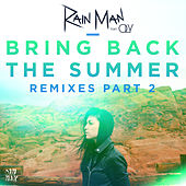 Bring Back the Summer (feat. OLY) (Remixes - Part 2) by Rain Man
