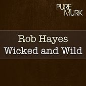 Wicked and Wild by Rob Hayes