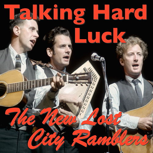 Talking Hard Luck von The New Lost City Ramblers