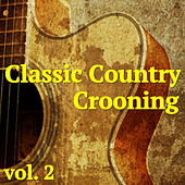 Classic Country Crooning, vol. 2 von Various Artists