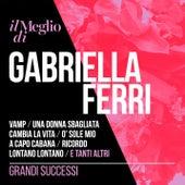 Il Meglio di Gabriella Ferri - Grandi Successi by Gabriella Ferri