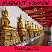 Thailandia (Ambient Voyage) by Fly Project