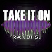 Take It On by Randi S.