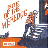 Bite Of The Weredog by The Muggs