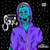 How to Sell Your Soul by Lox Chatterbox