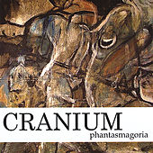 Phantasmagoria by Cranium