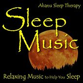 Sleep Music: Relaxing Music to Help You Sleep by Ahanu Sleep Music