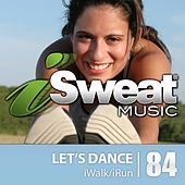 iSweat Fitness Music Vol. 84: Let's Dance (125 BPM for Running, Walking, Elliptical, Treadmill, Aerobics, Fitness) by Various Artists