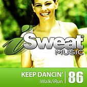 iSweat Fitness Music Vol. 86: Keep Dancin' (126 BPM For Running, Walking, Elliptical, Treadmill, Aerobics, Fitness) by Various Artists