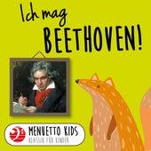 Ich mag Beethoven! (Menuetto Kids - Klassik für Kinder) von Various Artists