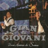 Uma História De Sucesso by Gian & Giovani