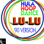 Hula Hoop Dance '90 Version by Lu-Lu