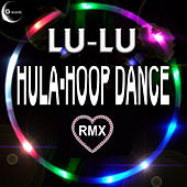 Hula Hoop Dance Remix by Lu-Lu