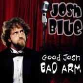 Good Josh, Bad Arm by Josh Blue