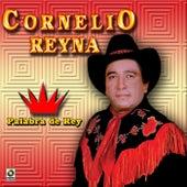 Palabra De Rey by Cornelio Reyna