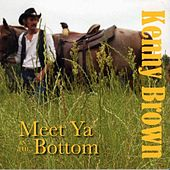 Meet Ya In The Bottom by Kenny Brown