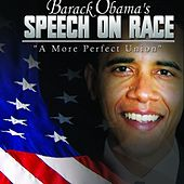 Barack Obama's Speech On Race : A More Perfect Union by Barack Obama