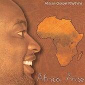 Africa Arise by African Gospel Rhythms