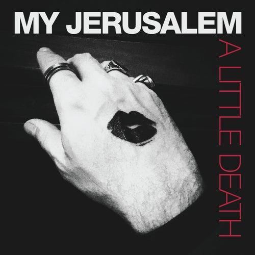 A Little Death by My Jerusalem