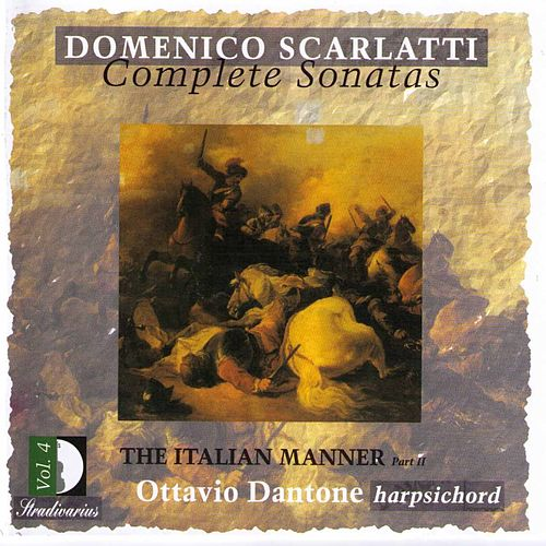 Scarlatti: Complete Sonatas Vol.4 - The Italian Manner Part II by Ottavio Dantone