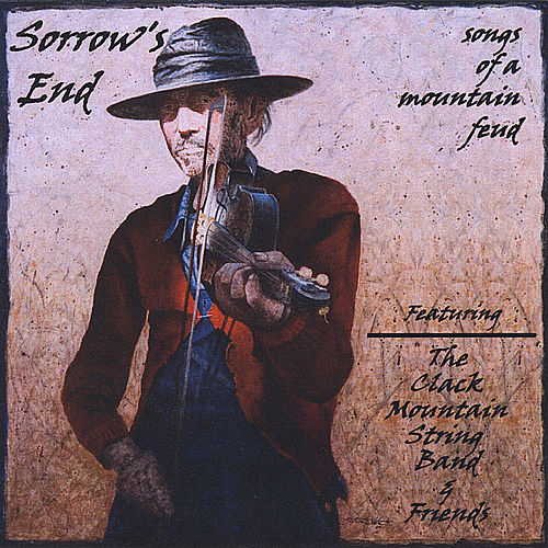Sorrow's End by Clack Mountain String Band and Friends
