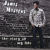 The Story of My Life by James Meadows