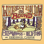 Whiskey Hollow Bound: Bluegrass and Old-Time in Vancouver, Canada by Various Artists
