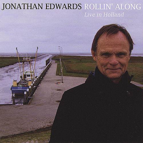 Rollin' Along Live in Holland by Jonathan Edwards