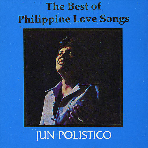 The Best of Philippine Love Songs by Jun Polistico