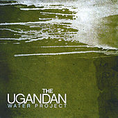 The Ugandan Water Project by Various Artists