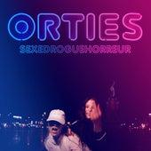 Sexedroguehorreur - Single by Orties