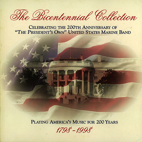 Bicentennial Collection Disc 5 by Us Marine Band